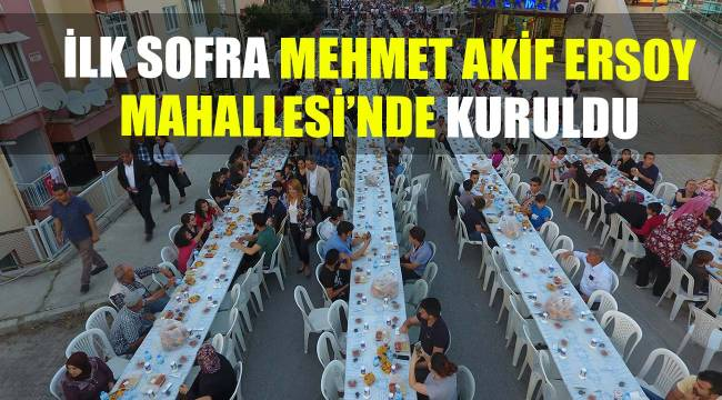 İLK SOFRA MEHMET AKİF ERSOY MAHALLESİ'NDE KURULDU