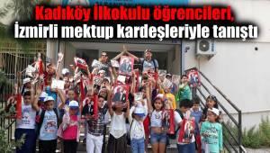 Kadıköy İlkokulu öğrencileri, İzmirli mektup kardeşleriyle tanıştı