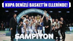 KUPA DENİZLİ BASKET'İN ELLERİNDE!