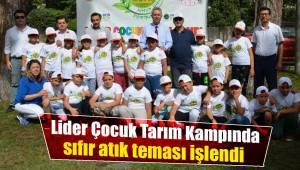 Lider Çocuk Tarım Kampında sıfır atık teması işlendi