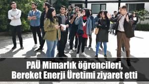 PAÜ Mimarlık öğrencileri, Bereket Enerji Üretimi ziyaret etti