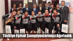 Türkiye Futsal Şampiyonlarımızı Ağırladık