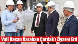 Vali Hasan Karahan Çardak'ı ziyaret etti