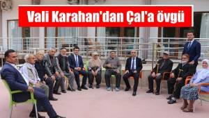 Vali Karahan'dan Çal'a övgü