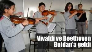 Vivaldi ve Beethoven Buldan'a geldi