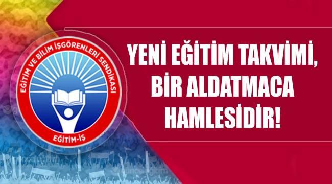 YENİ EĞİTİM TAKVİMİ, BİR ALDATMACA HAMLESİDİR!