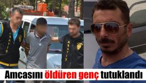 Amcasını öldüren genç tutuklandı
