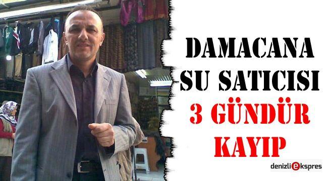 Damacana su satıcısı 3 gündür kayıp