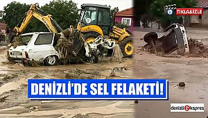 Denizli'de sel felaketi!
