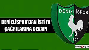 Denizlispor'dan istifa çağrılarına cevap!