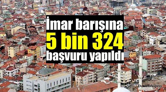 İmar barışına 75 bin 324 başvuru yapıldı