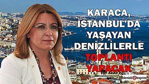 KARACA, İSTANBUL'DA YAŞAYAN DENİZLİLERLE TOPLANTI YAPACAK