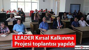LEADER Kırsal Kalkınma Projesi toplantısı yapıldı