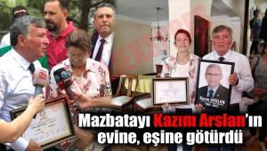 Mazbatayı Kazım Arslan'ın evine, eşine götürdü