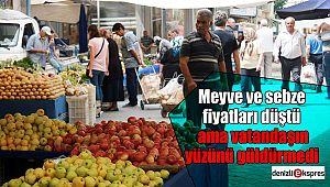 Meyve ve sebze fiyatları düştü ama vatandaşın yüzünü güldürmedi