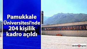 Pamukkale Üniversitesi'nde 204 kişilik kadro açıldı