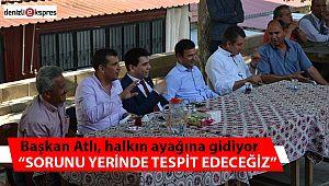 """""""SORUNU YERİNDE TESPİT EDECEĞİZ"""""""