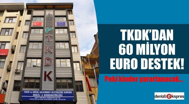 TKDK'dan 60 milyon euro destek!