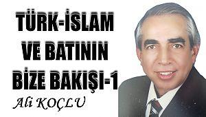 TÜRK-İSLAM ve BATININ BİZE BAKIŞI-1