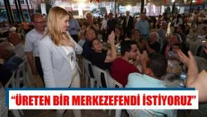 """""""ÜRETEN BİR MERKEZEFENDİ İSTİYORUZ"""""""