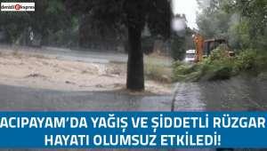 Acıpayam'da yağış ve şiddetli rüzgar hayatı olumsuz etkiledi!