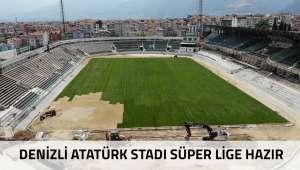 Atatürk Stadı Süper Lige hazır