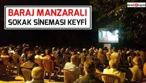 Baraj manzaralı sokak sineması keyfi