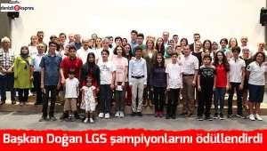 Başkan Doğan LGS şampiyonlarını ödüllendirdi