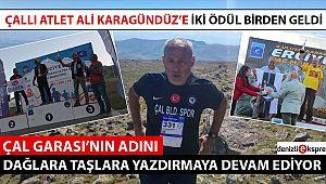 ÇALLI ATLET ALİ KARAGÜNDÜZ'E İKİ ÖDÜL BİRDEN GELDİ