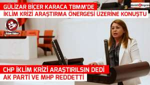 CHP İklim krizi araştılsın dedi, AK Parti ve MHP reddetti