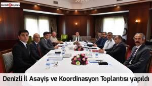 Denizli İl Asayiş ve Koordinasyon Toplantısı yapıldı