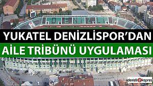 Denizlispor'dan aile tribünü uygulaması