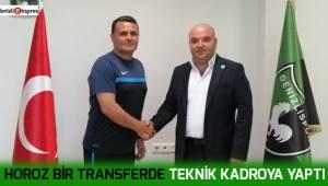 Horoz bir transferde teknik kadroya yaptı