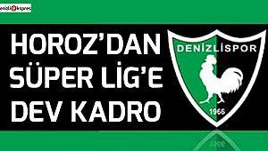 Horoz'dan Süper Lig'e dev kadro