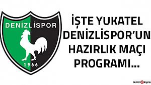 İşte Yukatel Denizlispor'un hazırlık maçı programı...