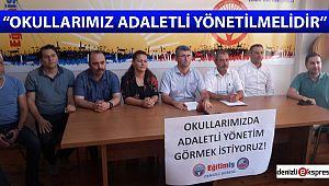 ''OKULLARIMIZ ADALETLİ YÖNETİLMELİDİR''
