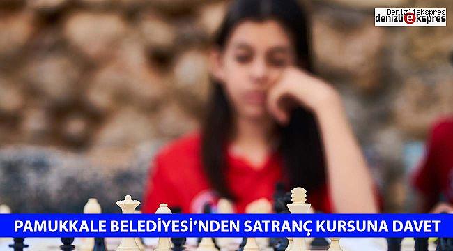 PAMUKKALE BELEDİYESİ'NDEN SATRANÇ KURSUNA DAVET