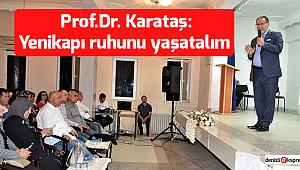 Prof.Dr. Karataş: Yenikapı ruhunu yaşatalım