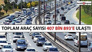 Toplam araç sayısı 407 bin 893'e ulaştı