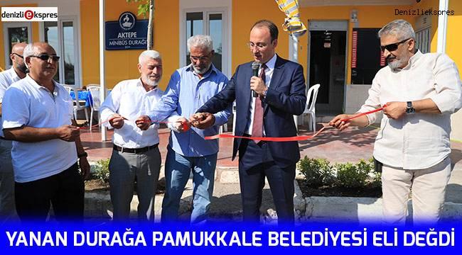 Yanan durağa Pamukkale Belediyesi eli değdi