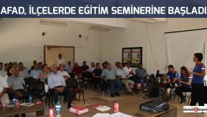 AFAD, ilçelerde eğitim seminerine başaladı