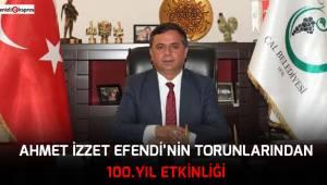 Ahmet İzzet Efendi'nin torunlarından 100. yıl etkinliği