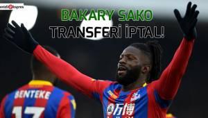Bakary Sako transferi iptal!