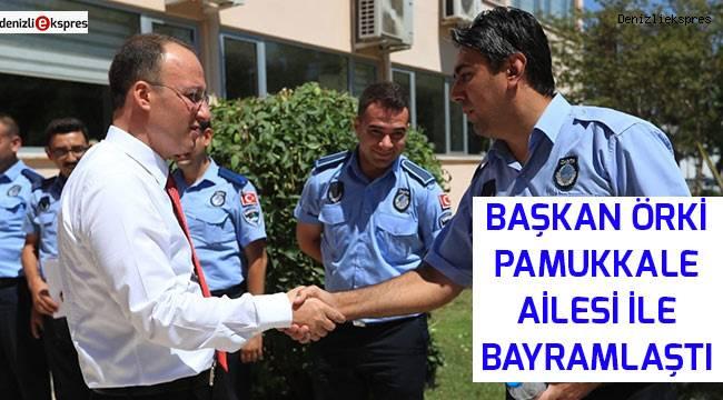 Başkan Örki Pamukkale ailesi ile bayramlaştı