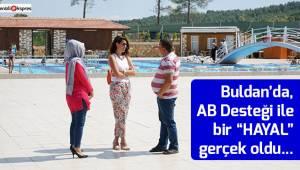 """Buldan'da, AB Desteği ile bir """"HAYAL"""" gerçek oldu…"""