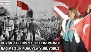 ''Büyük zaferin 97. yıldönümünde bağımsızlık ruhuyla yürüyoruz''