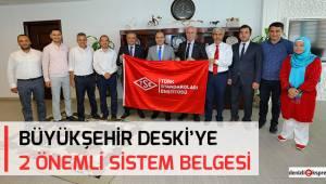 Büyükşehir DESKİ'ye 2 önemli sistem belgesi