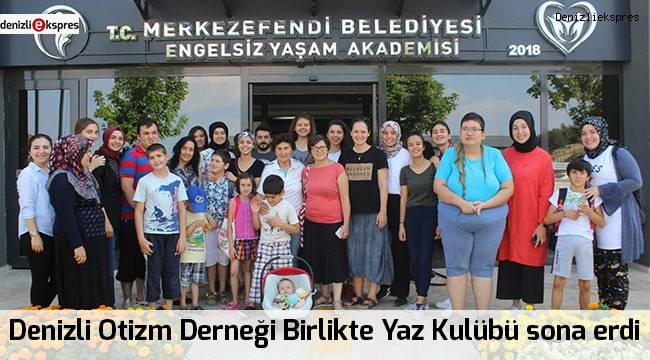 Denizli Otizm Derneği Birlikte Yaz Kulübü sona erdi