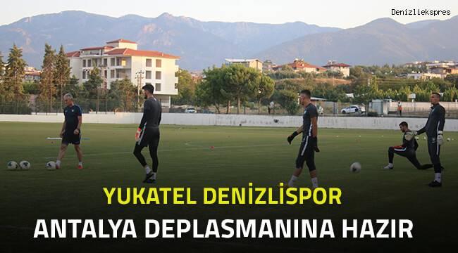 Denizlispor Antalya deplasmanına hazır