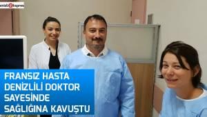 Fransız hasta Denizlili doktor sayesinde sağlığına kavuştu